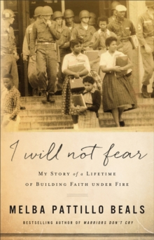 I Will Not Fear : My Story of a Lifetime of Building Faith Under Fire, Hardback Book