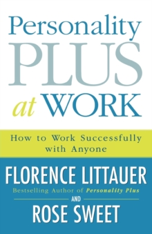 Personality Plus at Work : How to Work Successfully with Anyone, Paperback Book
