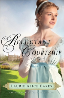 A Reluctant Courtship : A Novel, Paperback / softback Book
