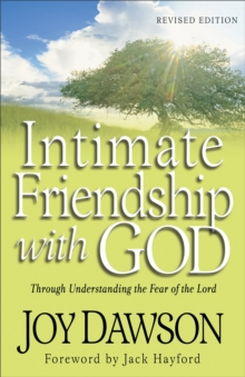 Intimate Friendship with God : Through Understanding the Fear of the Lord, Paperback / softback Book