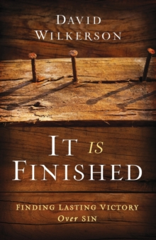 It is Finished : Finding Lasting Victory Over Sin, Paperback Book