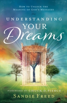 Understanding Your Dreams : How to Unlock the Meaning of God's Messages, Shrink-wrapped pack Book