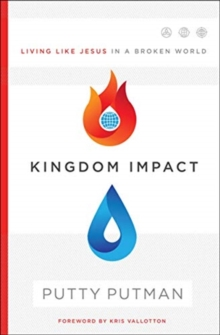 Kingdom Impact : Living Like Jesus in a Broken World, Paperback / softback Book