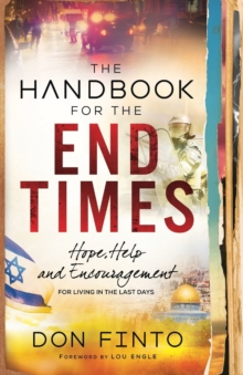 The Handbook for the End Times : Hope, Help and Encouragement for Living in the Last Days, Paperback / softback Book