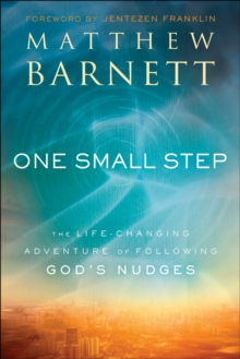 One Small Step : The Life-Changing Adventure of Following God's Nudges, Hardback Book
