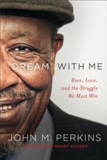 Dream with Me : Race, Love, and the Struggle We Must Win, Hardback Book