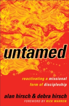Untamed : Reactivating a Missional Form of Discipleship, Paperback / softback Book