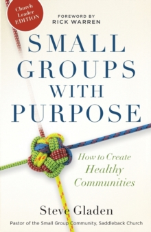 Small Groups with Purpose : How to Create Healthy Communities, Paperback Book