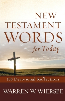 New Testament Words for Today : 100 Devotional Reflections, Paperback / softback Book