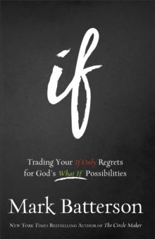 If Itpe : Trading Your If Only Regrets for God's What If Possibilities, Paperback Book