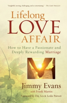 Lifelong Love Affair : How to Have a Passionate and Deeply Rewarding Marriage, Paperback / softback Book