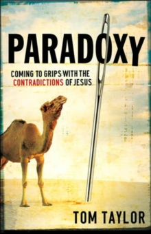 Paradoxy : Coming to Grips with the Contradictions of Jesus, Paperback / softback Book