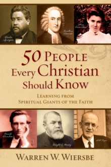 50 People Every Christian Should Know : Learning from Spiritual Giants of the Faith, Paperback Book