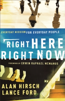 Right Here, Right Now : Everyday Mission for Everyday People, Paperback / softback Book
