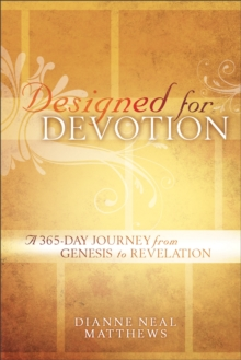 Designed for Devotion : A 365-Day Journey from Genesis to Revelation, Paperback Book