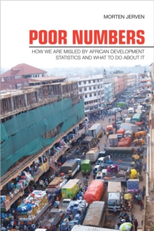 Poor Numbers : How We Are Misled by African Development Statistics and What to Do about It, Paperback Book