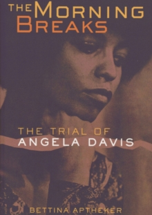 The Morning Breaks : The Trial of Angela Davis, Paperback / softback Book