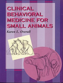 Clinical Behavioral Medicine For Small Animals, Paperback Book