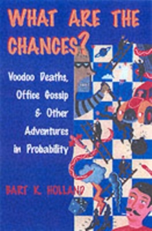 What Are the Chances? : Voodoo Deaths, Office Gossip, and Other Adventures in Probability, Hardback Book