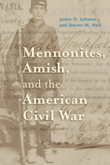Mennonites, Amish, and the American Civil War, Hardback Book