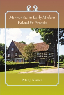 Mennonites in Early Modern Poland and Prussia, Hardback Book