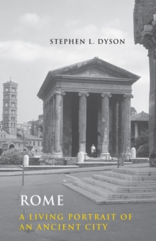 Rome : A Living Portrait of an Ancient City, Hardback Book
