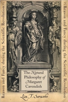 The Natural Philosophy of Margaret Cavendish : Reason and Fancy during the Scientific Revolution, Hardback Book
