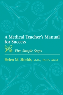 A Medical Teacher's Manual for Success : Five Simple Steps, Paperback / softback Book