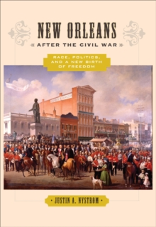 New Orleans after the Civil War : Race, Politics, and a New Birth of Freedom, EPUB eBook