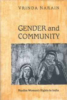 Gender and Community : Muslim Women's Rights in India, Hardback Book