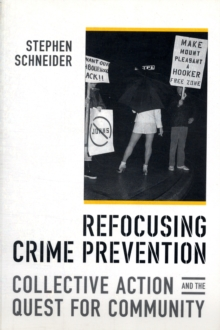 Refocusing Crime Prevention : Collective Action and the Quest for Community, Paperback / softback Book