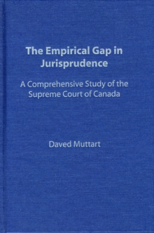 Empirical Gap in Jurisprudence : A Comprehensive Study of the Supreme Court of Canada, Hardback Book