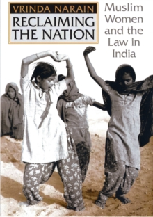 Reclaiming the Nation : Muslim Women and the law in India, Hardback Book