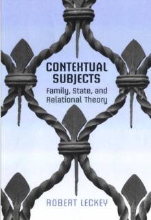 Contextual Subjects : Family, State, and Relational Theory, Hardback Book