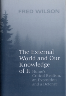 The External World and Our Knowledge of  It : Hume's Critical Realism, an Exposition and a Defence, Hardback Book