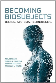 Becoming Biosubjects : Bodies. Systems. Technology., Hardback Book