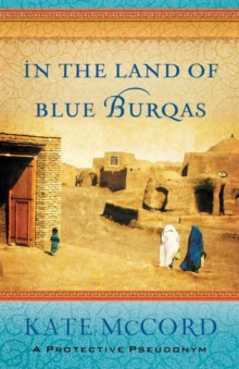 In the Land of Blue Burqas, Paperback / softback Book