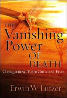 The Vanishing Power of Death : Conquering Your Greatest Fear, Paperback Book