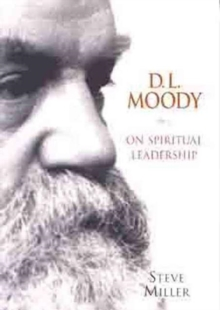 D. L. Moody on Spiritual Leadership, Hardback Book