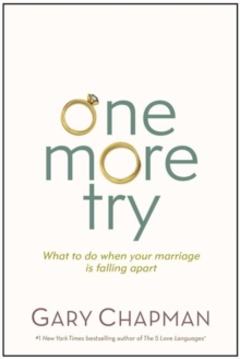 One More Try : What to Do When Your Marriage Is Falling Apart, Paperback / softback Book
