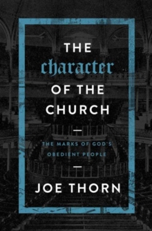 CHARACTER OF THE CHURCH, Paperback Book