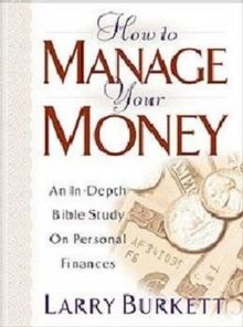 How to Manage Your Money : An In-Depth Bible Study on Personal Finances, Paperback / softback Book