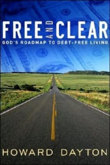 Free and Clear : God's Roadmap to Debt-Free Living, Paperback / softback Book