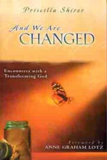 And We Are Changed : Encounters with a Transforming God, Paperback Book