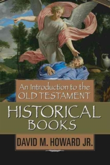 An Introduction to the Old Testament Historical Books, Hardback Book