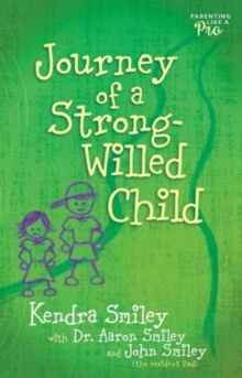 Journey of a Strong-Willed Child, Paperback Book