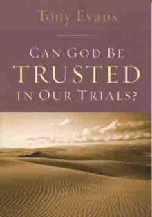 Can God Be Trusted in Our Trials?, Paperback / softback Book