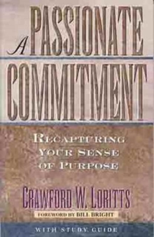A Passionate Commitment : Capturing Your Sense of Purpose, Paperback Book
