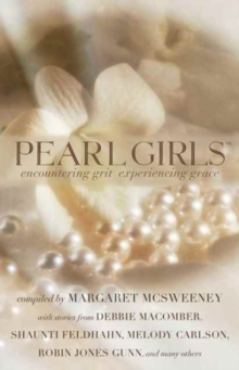 Pearl Girls : Encountering Grit, Experiencing Grace, Paperback Book