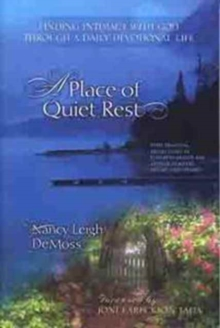 A Place of Quiet Rest : Finding Intimacy with God Through a Daily Devotional Life, Paperback Book